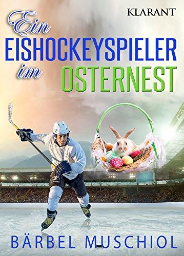Ein Eishockeyspieler im Osternest von [Muschiol, Bärbel]
