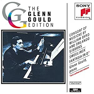Consort Of Musicke By William Byrd & Orlando Gibbons; Sweelinck: Fantasia In D - Glenn Gould [Import allemand]
