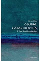 Global Catastrophes: A Very Short Introduction (Very Short Introductions;Very Short Introductions;Very Short Introductions) Kindle Edition