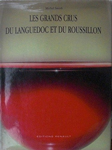 Les Grands Crus du Languedoc et du Roussillon par Michel Smith