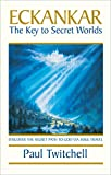 ECKANKAR--The Key to Secret Worlds