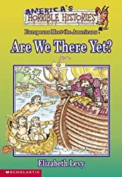Are We There Yet? (America's Horrible Histories) by Elizabeth Levy (2002-09-01)