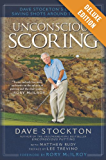 Unconscious Scoring Deluxe: Dave Stockton's Guide to Saving Shots Around the Green
