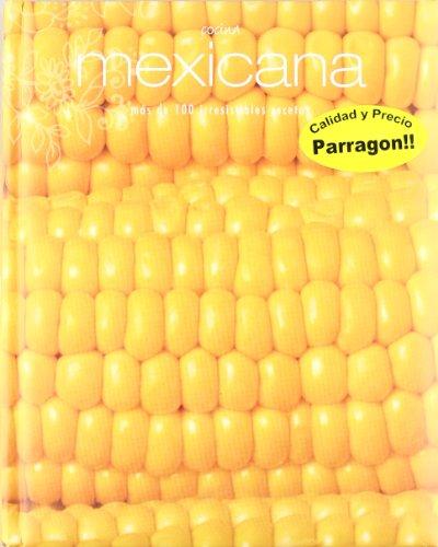 Cocina mexicana - mas de 100 irresistibles recetas