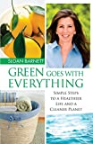 Image de Green Goes with Everything: Simple Steps to a Healthier Life and a Cleaner Planet (English Edition)
