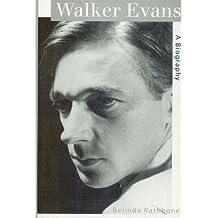 Walker Evans a Biography by Belinda Rathbone (1995-08-29)