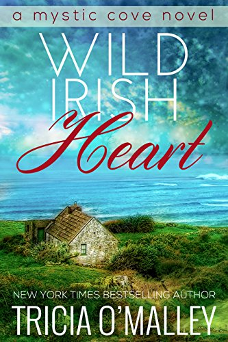 Wild Irish Heart (The Mystic Cove Series Book 1) (English Edition) von [O'Malley, Tricia]