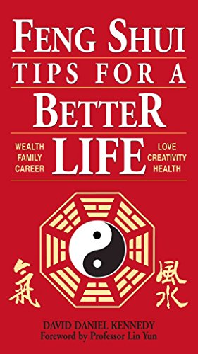 feng-shui-tips-for-a-better-life-by-david-daniel-kennedy-published-june-1999
