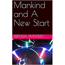 Mankind and A New Start (English Edition)