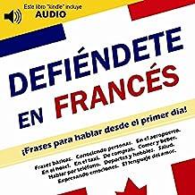 Defiéndete en Francés: Frases para hablar desde el primer día (incluye audio)