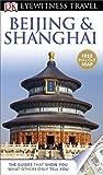 DK Eyewitness Travel Guide: Beijing & Shanghai (Eyewitness Travel Guides)