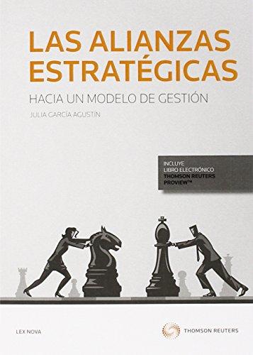 Alianzas estratégicas. Hacia un modelo de gestión (Monografía) por Julia García Agustín