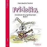 Fridolin: Eine Schule für junge Gitarristen. Band 1 ohne CD: Eine Schule für junge Gitarristen (Vol. 1 sin CD)