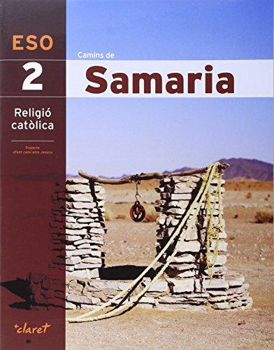 CAMINS DE SAMARIA (RELIGIO 2 ESO): Camins De Samaria 2. Religió Catòlica: 000001 - 9788468232140