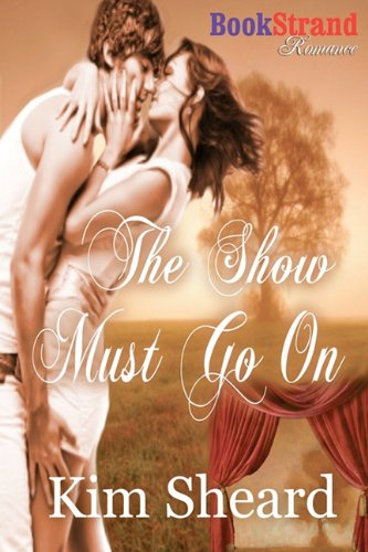 The Show Must Go on (Bookstrand Publishing Romance) Cover Image