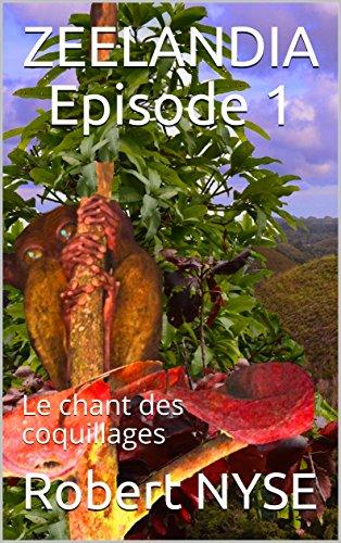 Couverture du livre ZEELANDIA Episode 1: Le chant des coquillages