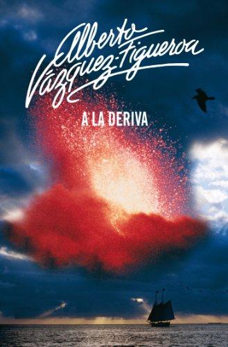A la deriva por Alberto Vázquez-Figueroa