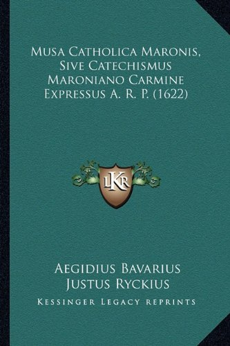 Musa Catholica Maronis, Sive Catechismus Maroniano Carmine Expressus A. R. P. (1622)