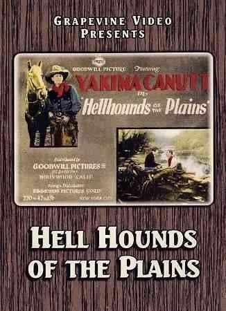 Preisvergleich Produktbild Hell Hounds of the Plains by Yakima Canutt