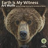 Earth is My Witness: Spiritual Ecology - Honoring the Sacredness of Nature 2015 Wall Calendar by Art Wolfe (2014-07-23)