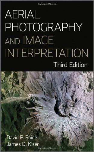 Aerial Photography and Image Interpretation by David P. Paine (2012-02-14)