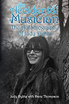 An Accidental Musician: The Autobiography Of Judy Dyble by [Dyble, Judy, Thompson, Dave]