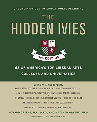 The Hidden Ivies, 3rd Edition: 63 of America's Top Liberal Arts Colleges and Universities (Greene's Guides)