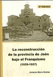 La reconstrucción de la provincia de Jaén bajo el Franquismo