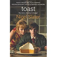 Toast: The Story of a Boy's Hunger by Nigel Slater (2010-10-28)