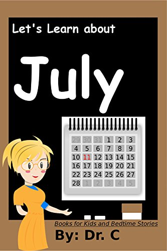Books For Kids: July: Let's Learn! (books For Kids And Bedtime Stories Book 15) por Dr. C epub