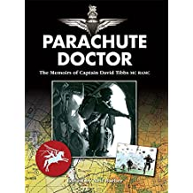 Parachute Doctor: The Memoirs of Captain David Tibbs