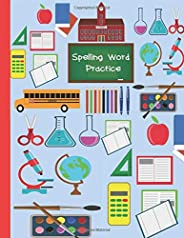 Spelling Word Practice: A Cool Notebook Full of Practice Pages, Games, Puzzles and Other Activities for Kids aged 8-10