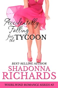 Accidentally Falling for the Tycoon (Whirlwind Romance Series Book 3) (English Edition) par [Richards, Shadonna]