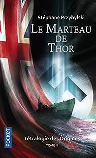 La Tétralogie des Origines, tome 2 : Le marteau de Thor par Stéphane Przybylski