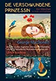Die verschwundene Prinzessin: Ein Märchen für Kinder und Erwachsene (avox fantasia) - George MacDonald