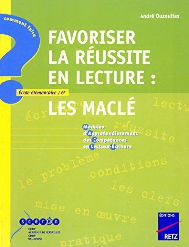 Favoriser la réussite en lecture : Les MACLE - Ecole élémentaire / 6e