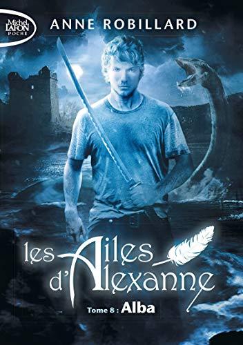 Les Ailes d'Alexanne - tome 8 Alba (8) par  Anne Robillard