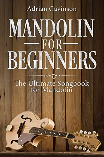 Mandolin For Beginners: The Ultimate Songbook for Mandolin (English Edition)