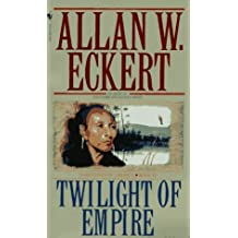 Twilight of Empire by Allan W. Eckert (1989-07-05)
