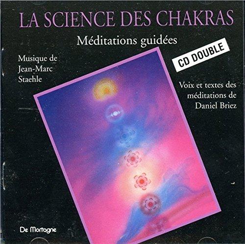 La Science des Chakras : Méditations guidées (coffret 2 CD) par Daniel Briez