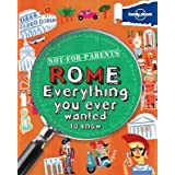 [(Lonely Planet Not-For-Parents Rome : Everything You Ever Wanted to Know)] [By (author) Klay Lamprell] published on (October, 2011)