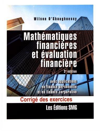 Mathmatiques financires et valuation financire : Corrig des exercices