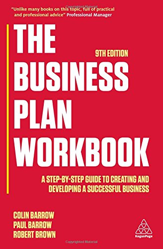 The Business Plan Workbook: A Step-By-Step Guide to Creating and Developing a Successful Business