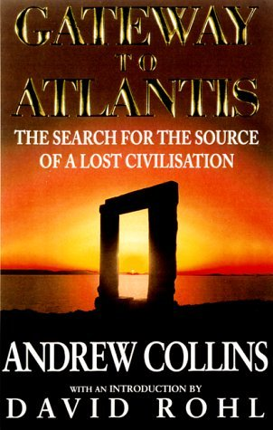 Gateway to Atlantis: The Search for the Source of a Lost Civilization by Andrew Collins (2000-11-01)