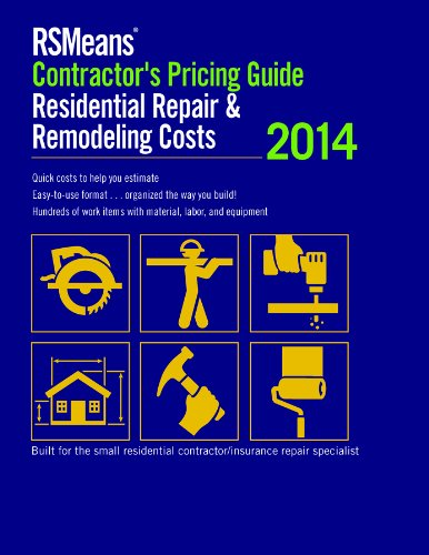 RSMeans Contractor's Pricing Guide: Residential Repair & Remodeling (RSMeans Contractor's Pricing Guide: Residential Repair & Remodeling Costs)