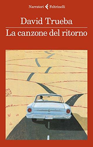 La canzone del ritorno (Italian Edition) eBook: David Trueba, Pino ...