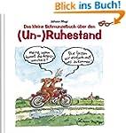 Das kleine Schmunzelbuch über den (Un...