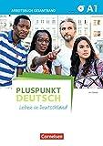 Pluspunkt Deutsch - Leben in Deutschland - Allgemeine Ausgabe: A1: Gesamtband - Arbeitsbuch mit Lösungsbeileger und Audio-CD