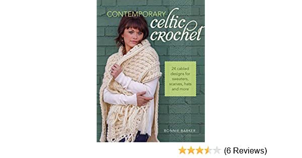 Contemporary Celtic Crochet - 24 Cabled Designs for Sweaters ...