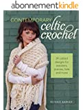 Contemporary Celtic Crochet: 24 Cabled Designs for Sweaters, Scarves, Hats and More